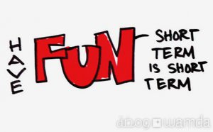 Pic of the Week: Have Fun: Short Term is Short Term