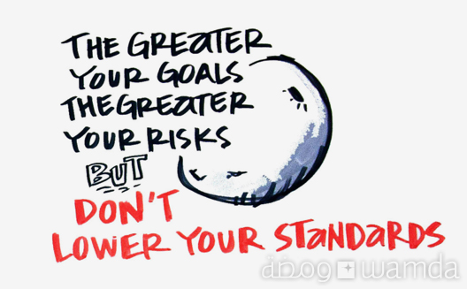 Pic of the Week: the Greater your Goals, the Greater your Risks